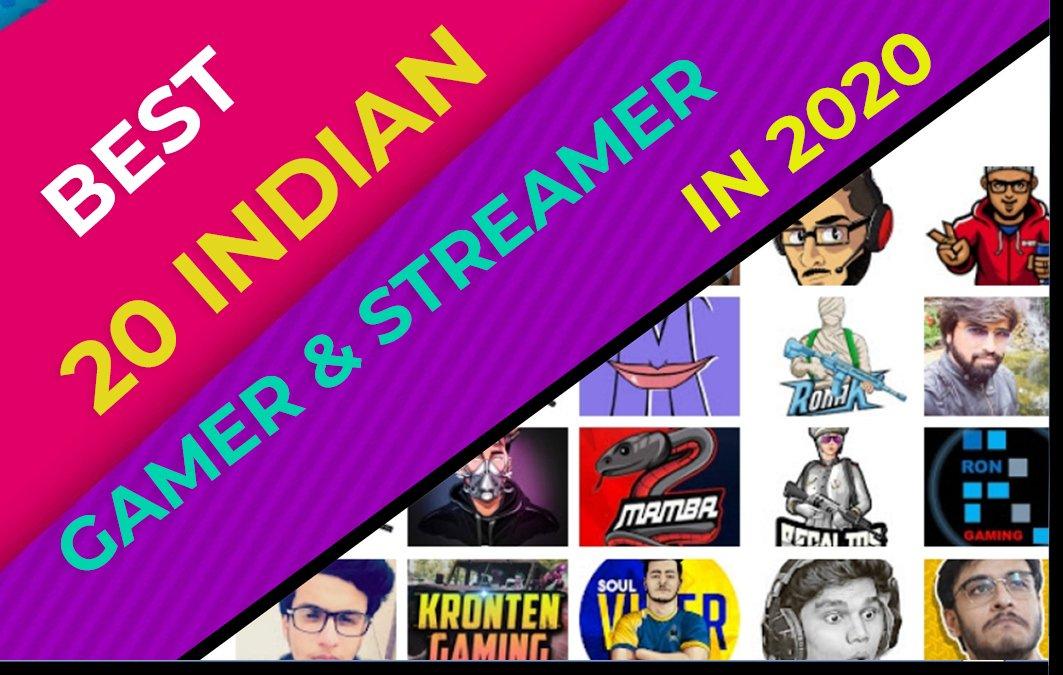 Best 20 Indian Gamer & Streamer In 2020