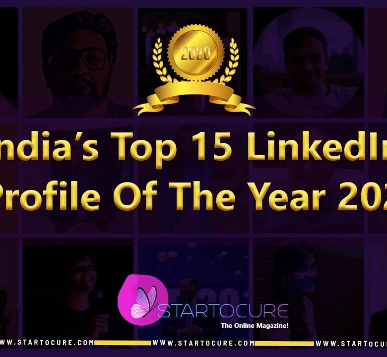 India's Top 15 LinkedIn Profile Of The Year 2020