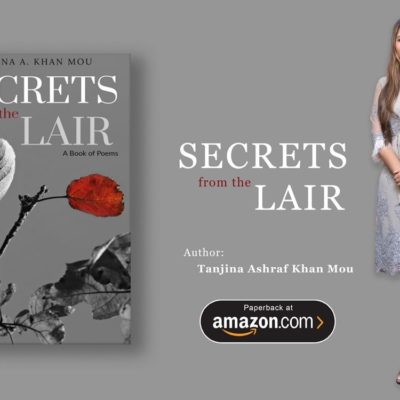 Secrets from the Lair, writen by Tanjina Ashraf Khan Mou