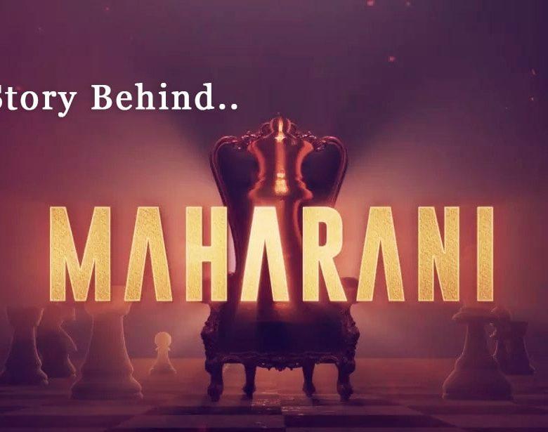 Maharani Web Series Story Behind