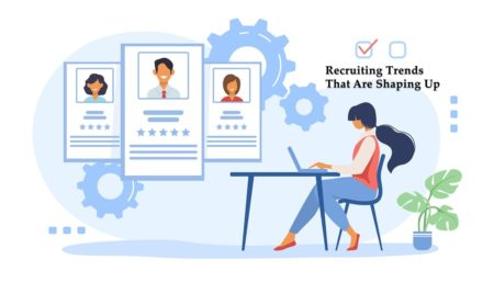 Recruiting Trends That Are Shaping Up
